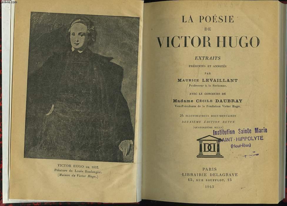 LA POESIE DE VICTOR HUGO. EXTRAITS PRESENTES ET ANNOTES PAR MAURICE LEVAILLANT.