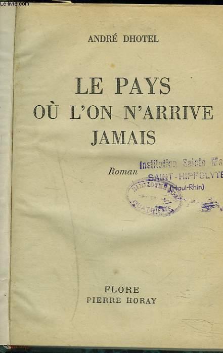 LE PAYS OU L'ON N'ARRIVE JAMAIS.