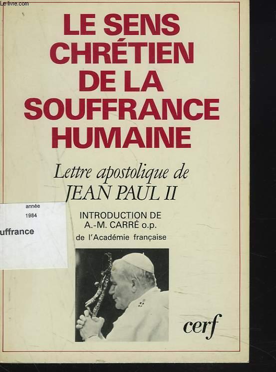 LE SENS CHRETIEN DE LA SOUFFRANCE HUMAINE. LETTRE APOSTOLIQUE.