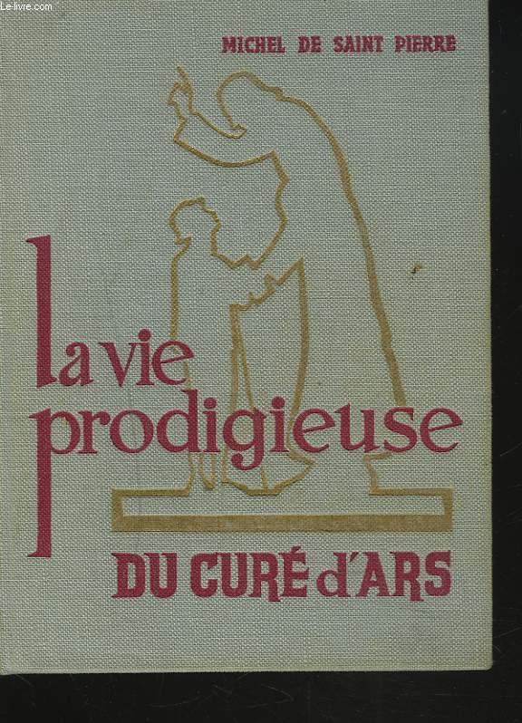 LA VIE PRODIGIEUSE DU CURE D'ARS.