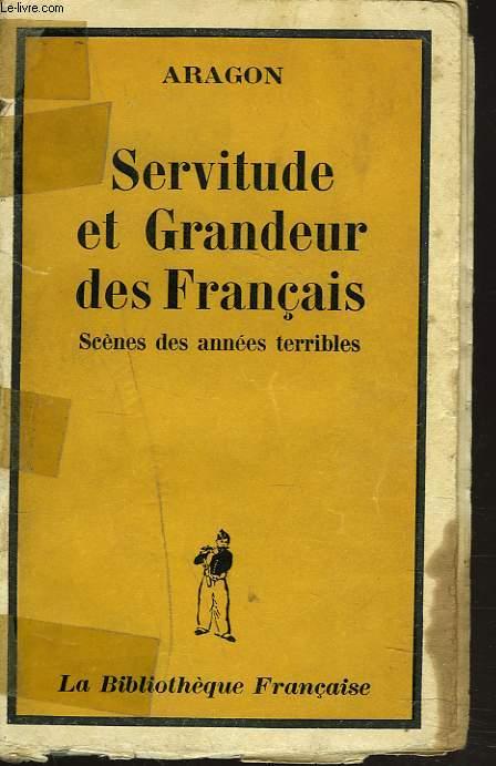 SERVITUDE ET GRANDEUR DES FRANCAIS. SCENES DES ANNEES TERRIBLES.