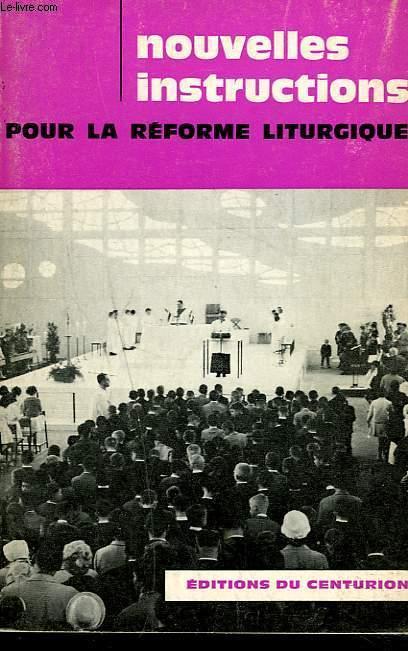 NOUVELLES INSTRUCTIONS POUR LA REFORME LITURGIQUE. le culte du mystère eucharistique (25 mai 1967) - l'application de la constitution sur la liturgie (4 mai 1967).