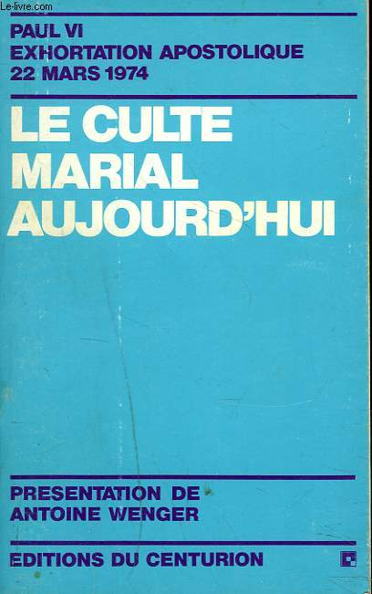 LE CULTE MARIAL AUJOURD'HUI.
