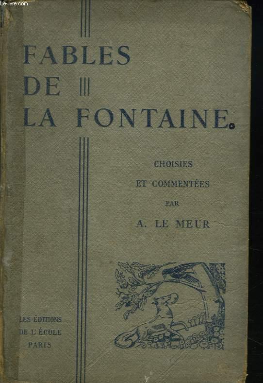 FABLES DE LA FONTAINE CHOISIES ET COMMENTEES PAR A. LE MEUR.