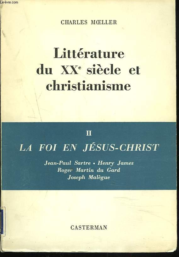 LITTERATURE DU XXe SIECLE ET CHRISTIANISME. II. LA FOI EN JESUS CHRIST.