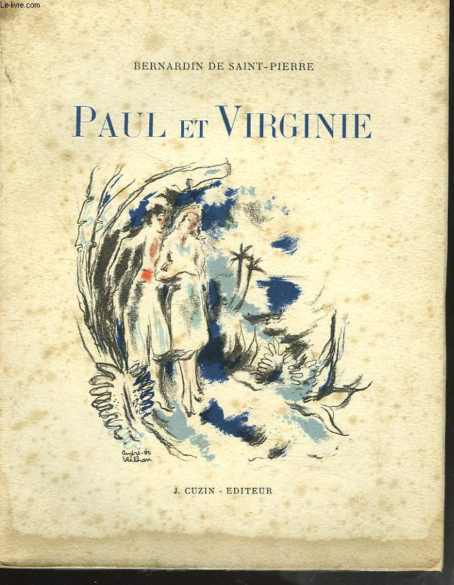 PAUL ET VIRGINIE. LA CHAUMIERE INDIENNE.