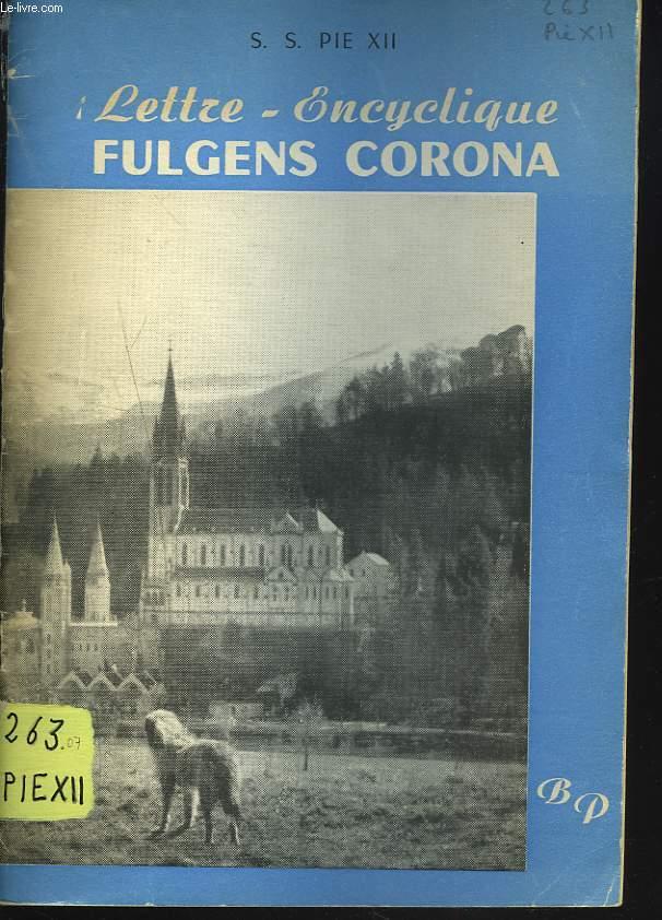 LETTRE ENCYCLIQUE FULGENS CORONA. CENTENAIRE DE LA DEFINITION DU DOGME DE L'IMMACULEE CONCEPTION (8 DECEMBRE 1854-8 DECEMBRE 1954.