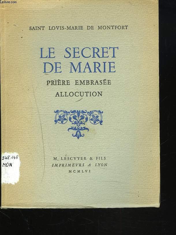 LE SECRET DE MARIE. PRIERE EMBRASEE, ALLOCUTION.