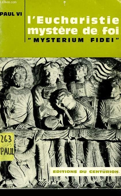 L'EUCHARISTIE MYSTERE DE FOI. MYSTERIUM FIDEI.