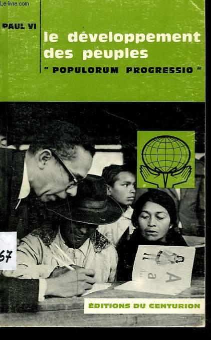 LE DEVELOPPEMENT DES PEUPLES. Populorum progressio , encyclique du 26 mars 1967.