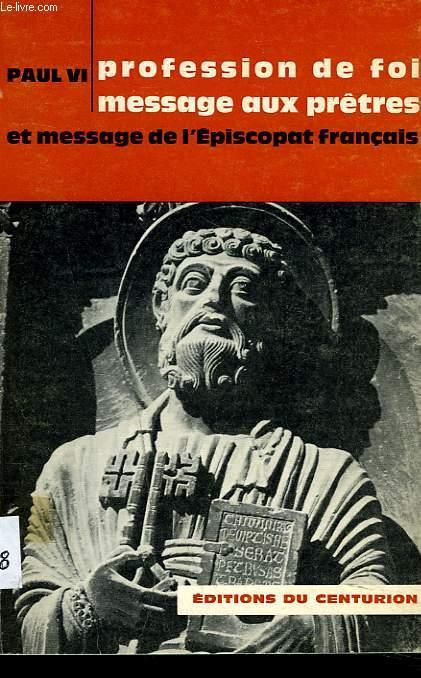 PROFESSION DE FOI. Message aux prêtres et message de l'Episcopat francais.