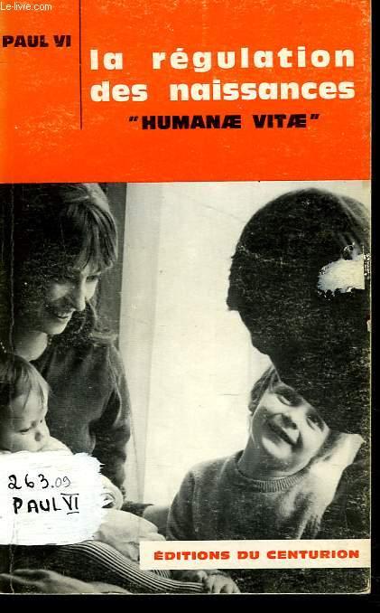 LA REGULATION DES NAISSANCES HUMANAE VITAE - ENCYCLIQUE DU 25 JUILLET 1968.