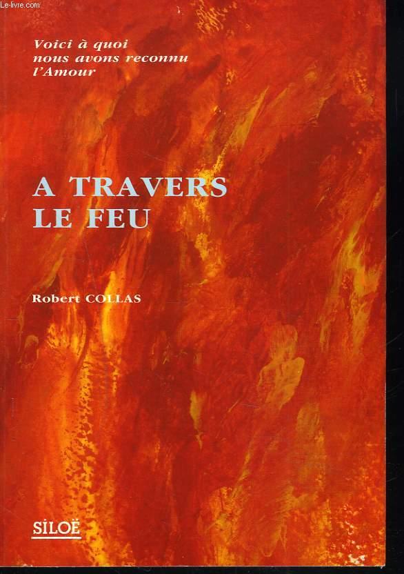 A TRAVERS LE FEU. VOICI A QUOI NOUS AVONS RECONNU L'AMOUR. REFLEXION SUR LE SALUT.