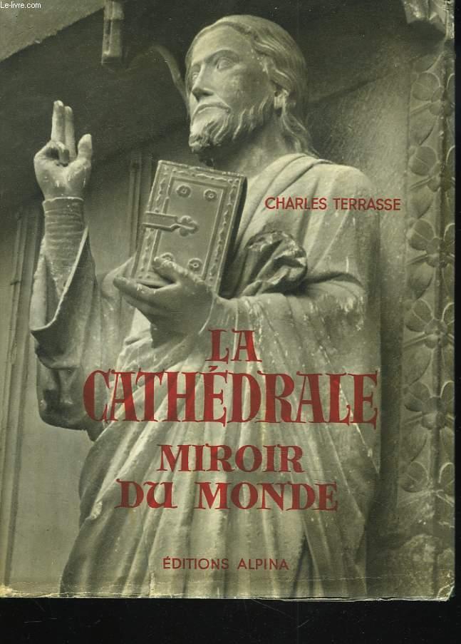 LA CATHEDRALE, MIROIR DU MONDE