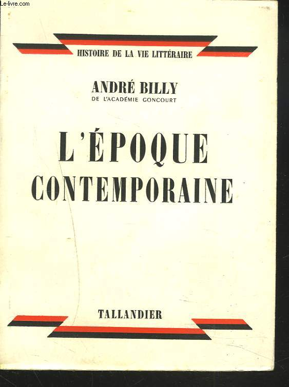 HSTOIRE DE LA VIE LITTERAIRE. L'EPOQUE CONTEMPORAINE 1905-1930.