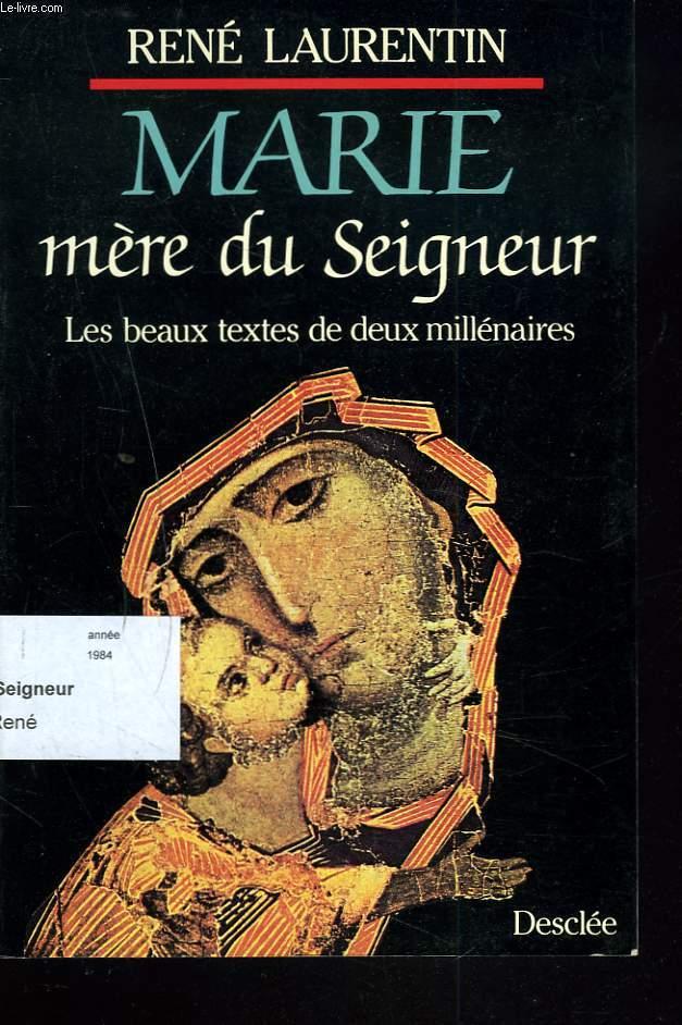 MARIE, MERE DU SEIGNEUR. LES BEAUX TEXTES DE DEUX MILLENAIRES.