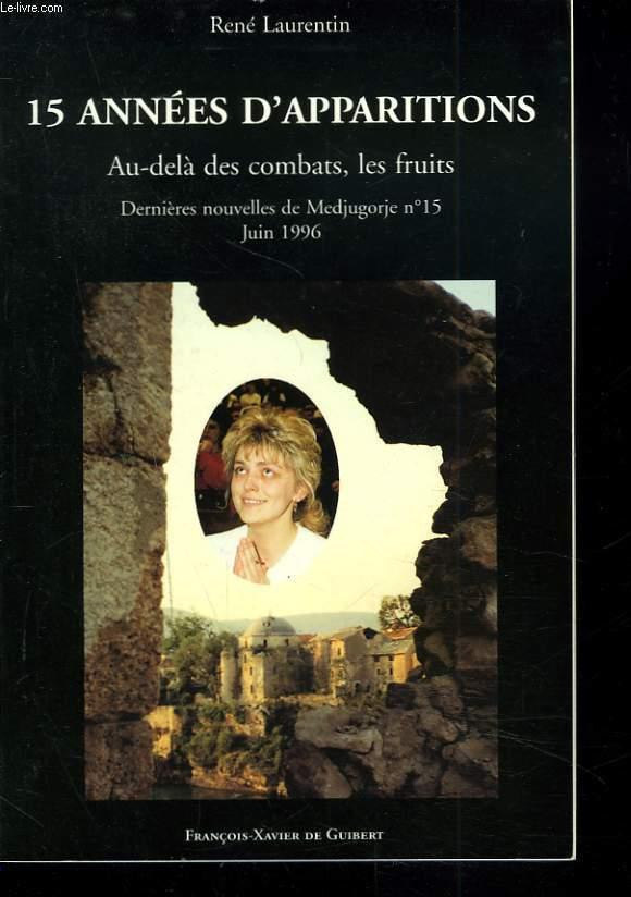 15 ANNEES D'APPARITIONS. AU-DELA DES COMBATS, LES FRUITS. DERNIERES NOUVELLES DE MEDJUGORJE N°15, JUIN 1996.