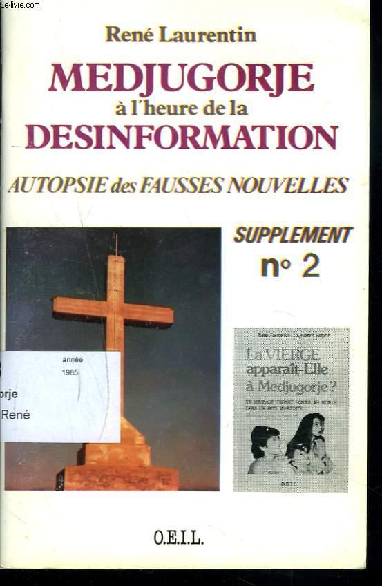 MEDJUGORJE A L'HEURE DE LA DESINFORMATION. AUTOPSIE DES FAUSSES NOUVELLES. SUPPLEMENT N°2.