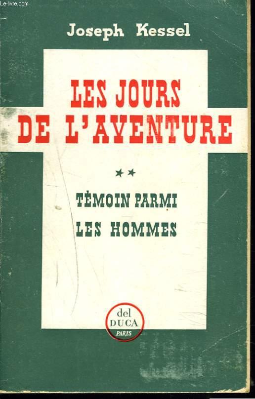 LES JOURS DE L'AVENTURE. II. TEMOIN PARMI LES HOMMES