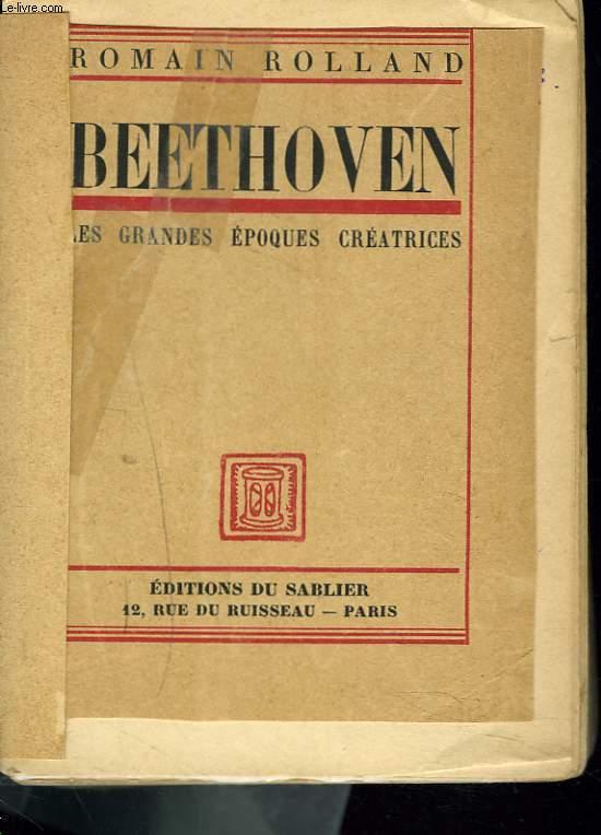 BEETHOVEN. LES GRANDES EPOQUES CREATRICES. 1e édition.