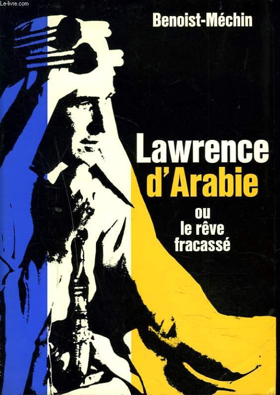 LAWRENCE D'ARABIE ou LE RÊVE FRACASSE