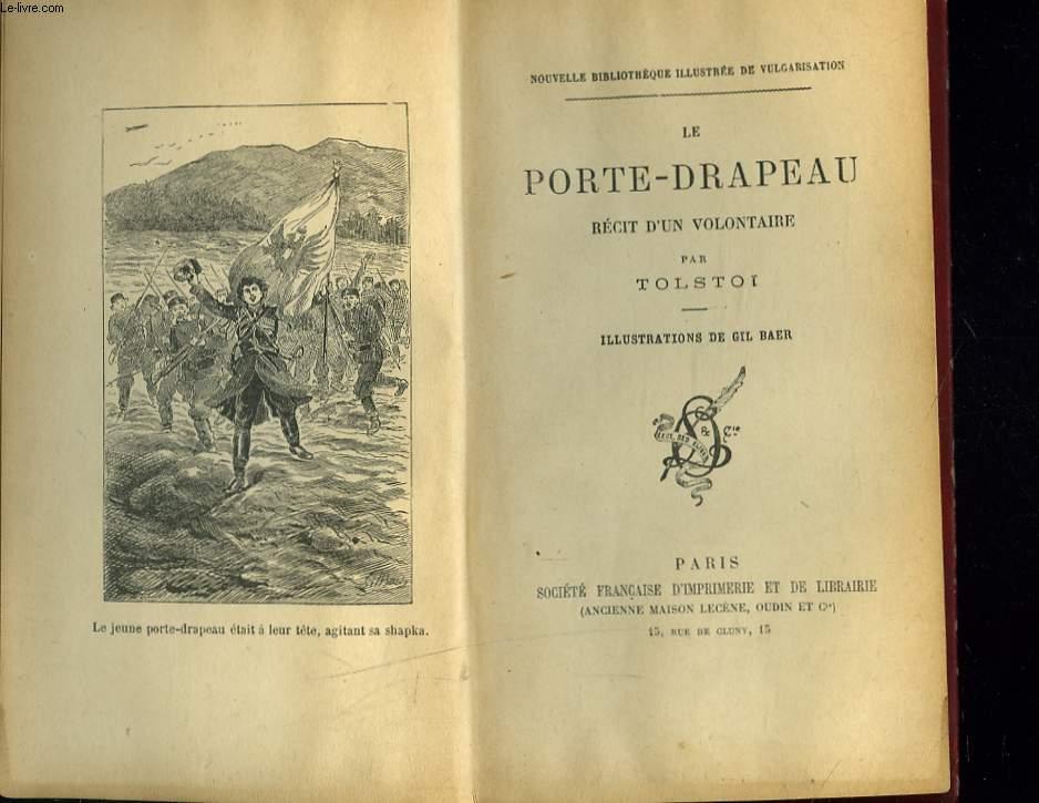 LE PORTE-DRAPEAU. RECIT D'UN VOLONTAIRE.