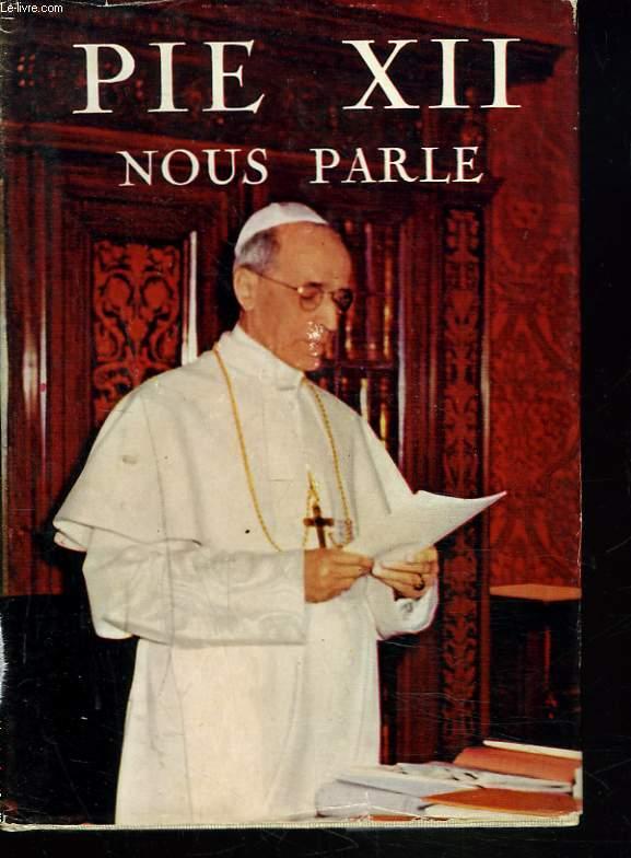 PIE XII NOUS PARLE