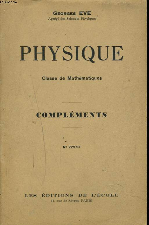PHYSIQUE. CLASSE DE MATHEMATIQUES. COMPLEMENTS. N°229bis.