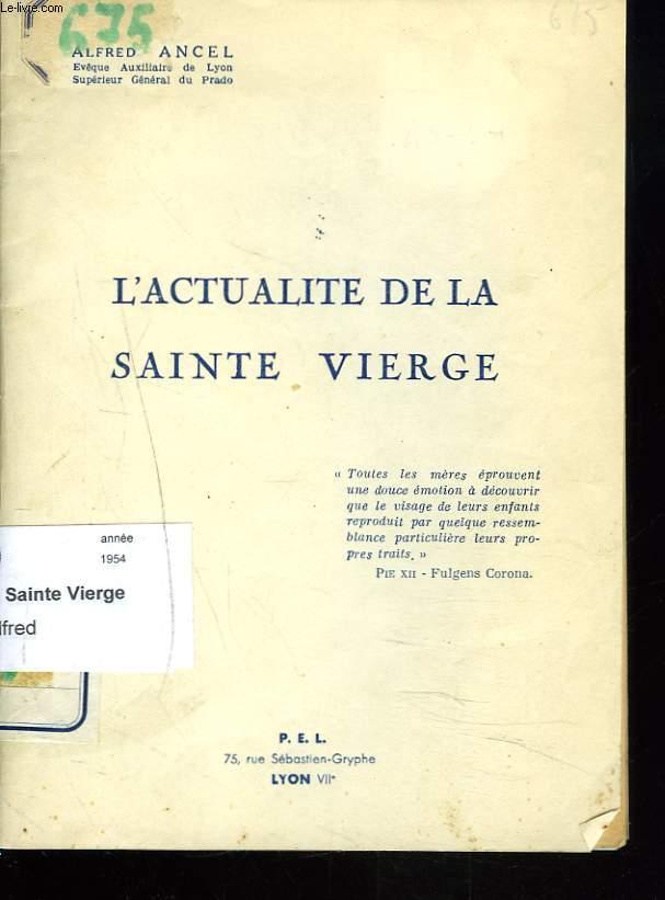 L'ACTUALITE DE LA SAINTE VIERGE.