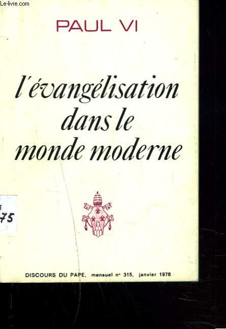 L'EVANGELISATION DANS LE MONDE MODERNE.