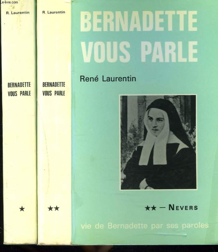 BERNADETTE VOUS PARLE.TOMES I ET II. 1. LOURDES (1844-1866) / 2. NEVERS (1866-1879).