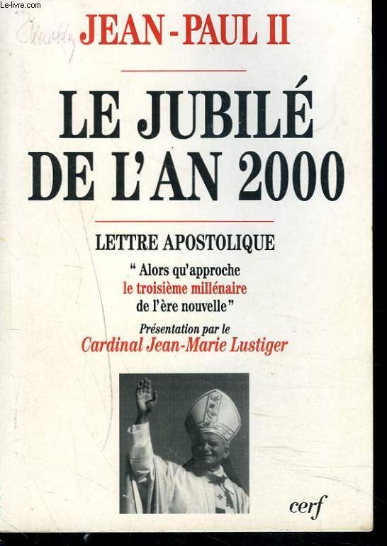 LE JUBILE DE L'AN 2000. LETTRE APOSTOLIQUE.