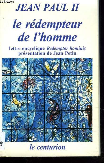 LE REDEMPTEUR DE L'HOMME. Lettre encyclique Redemptor hominis.