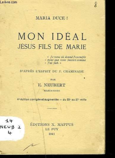 MON IDEAL, JESUS, FILS DE MARIE d'après l'esprit du P. Chaminade.