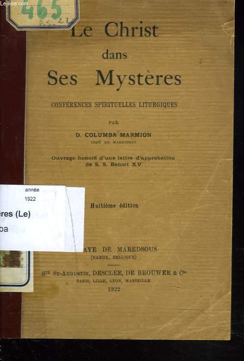 LE CHRSIT DANS SES MYSTERES. CONFERENCES SPIRITUELLES LITURGIQUES
