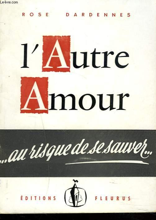 L'AUTRE AMOUR ...AU RISQUE DE LE SAUVER....
