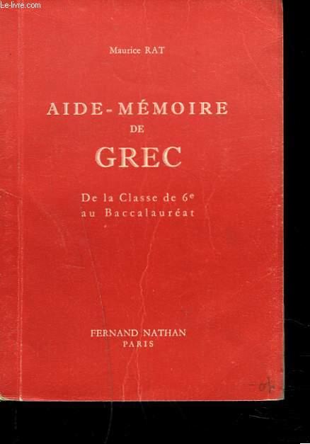 AIDE-MEMOIRE DE GREC. DE LA CLASSE DE 6e AU BACCALAUREAT