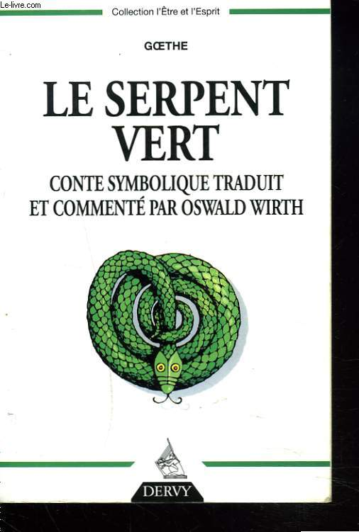 LE SERPENT VERT. CONTE SYMBOLIQUE TRADUIT ET COMMENTE PAR OSWALD WIRTH.