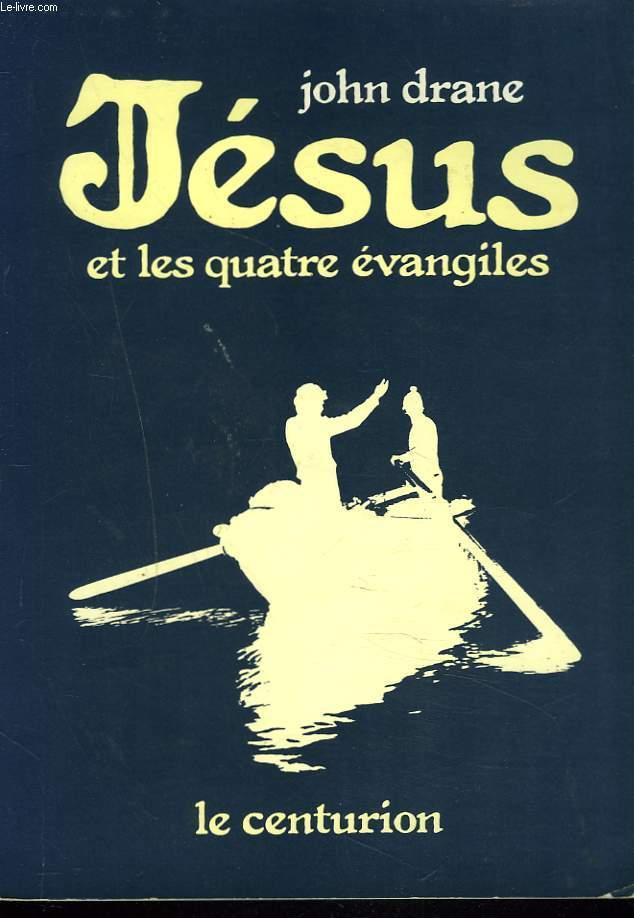 JESUS ET LES QUATRES EVANGILES.