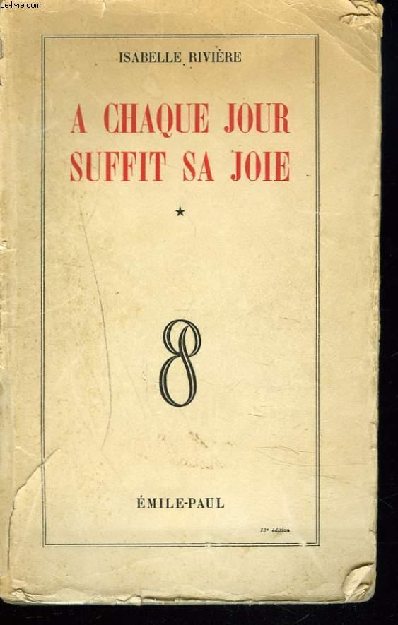 A CHAQUE JOUR SUFFIT SA JOIE