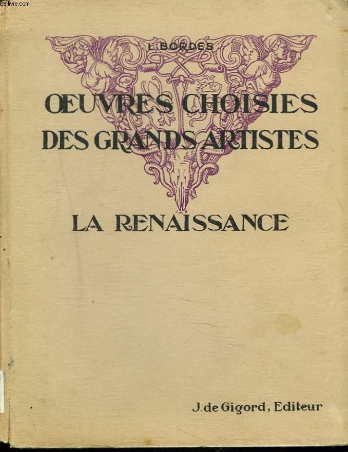 OEUVRES CHOISIES DES GRANDS ARTISTES. LA RENAISSANCE. CLASSE DE TROISIEME.