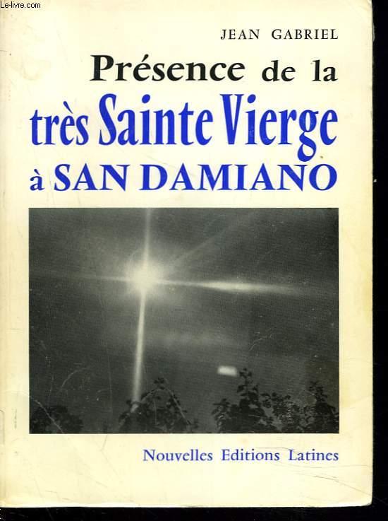 PRESENCE DE LA TRES SAINTE VIERGE A SAN DAMIANO.