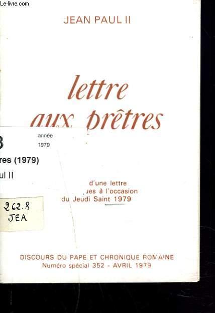 LETTRE AUX PRETRES. Suivie d'une lettre aux évêques à l'occasion du Jeudi Saint 1979.