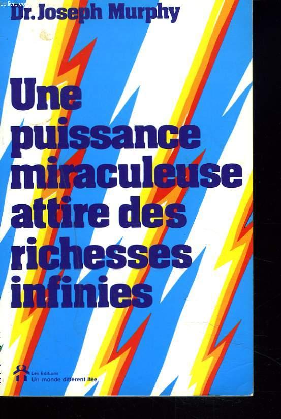 UNE PUISSANCE MIRACULEUSE ATTIRE DES RICHESSES INFINIES