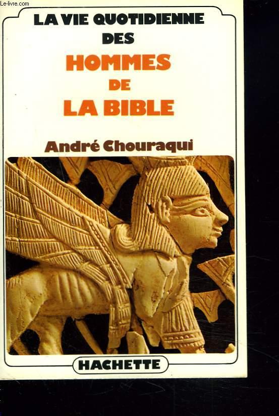 LA VIE QUOTIDIENNE DES HOMMES AU TEMPS DE LA BIBLE