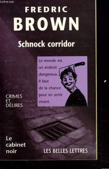 SCHNOCK CORRIDOR. CRIMES ET DELIRES.
