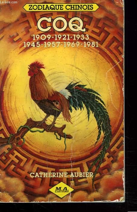 ZODIAQUE CHINOIS. COQ. 1909/1921/1933/1945/1957/1969/1981.
