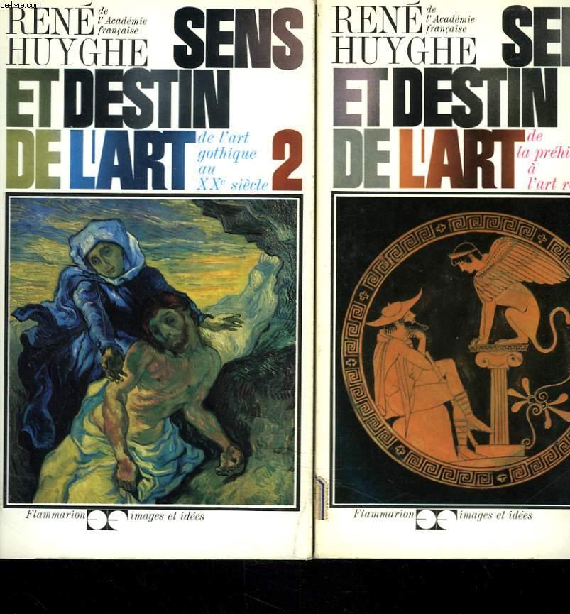 SENS ET DESTIN DE L'ART TOMES 1 ET 2. 1 : DE LA PREHISTIRE  à L'ART ROMN / 2. DE L'ART GOTHIQUE AU XXe SIECLE.