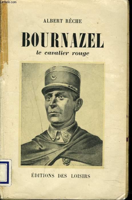 BOURNAZEL. LE CAVALIER ROUGE.