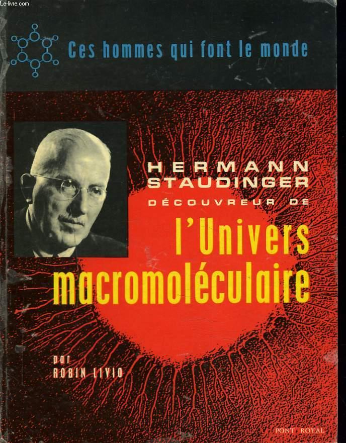 HERMANN STAUDINGER, DECOUVREUR DE L'UNIVERS MACROMOLECULAIRE